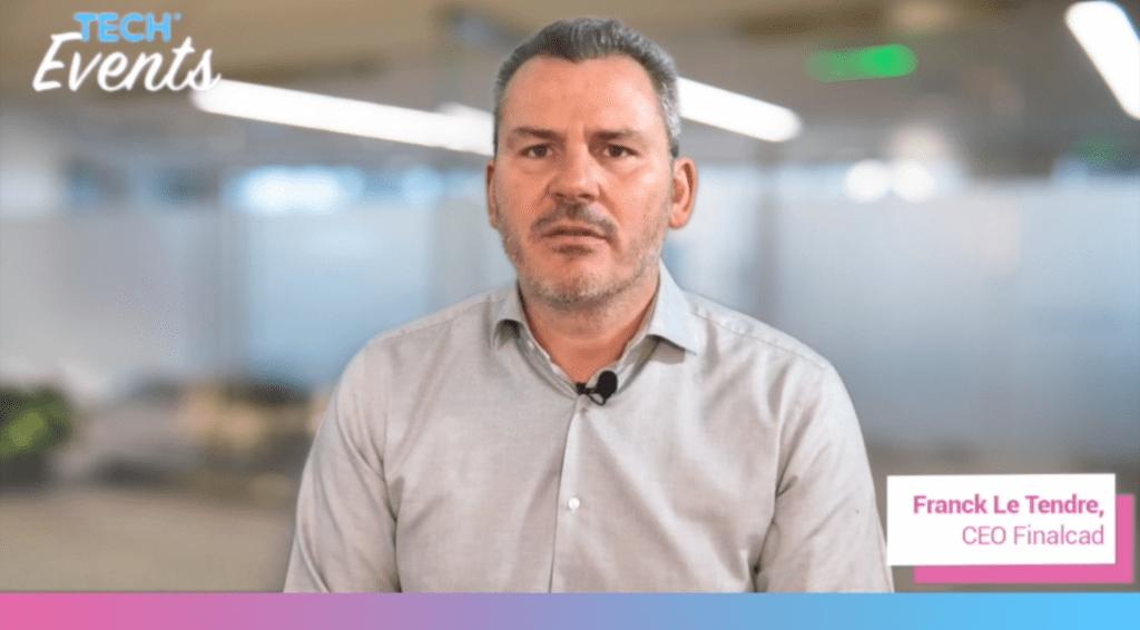 Franck Le Tendre CEO Finalcad TechTalks